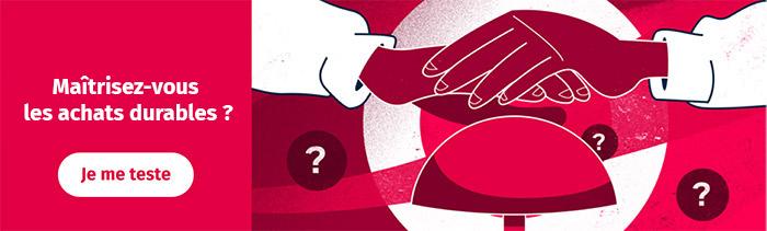 Maîtrisez-vous les achats durables ?