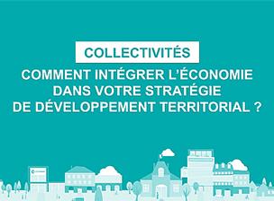 Collectivités, comment intégrer l'économie dans votre stratégie de développement territorial ?